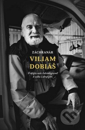 Záchranár Vilam Dobiáš - Viliam Dobiáš, Martin Ližičiar