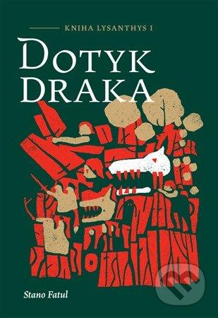Dotyk draka - Stano Fatul