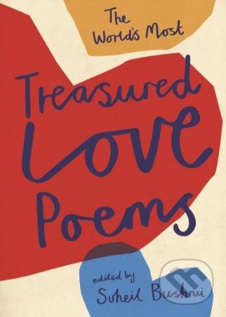 The World's Most Treasured Love Poems - Suheil Bushrui