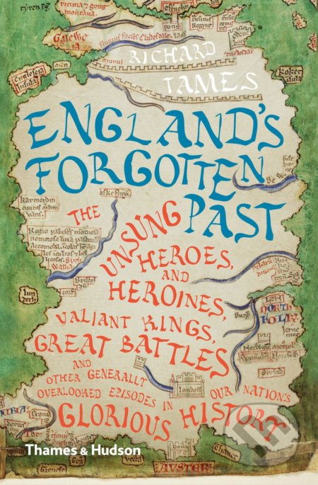 England's Forgotten Past - Richard Tames