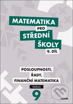 Matematika pro střední školy 9. díl - Didaktis ČR