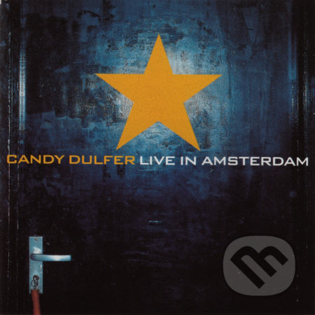 Candy Dulfer:  Live in Amsterdam - Candy Dulfer