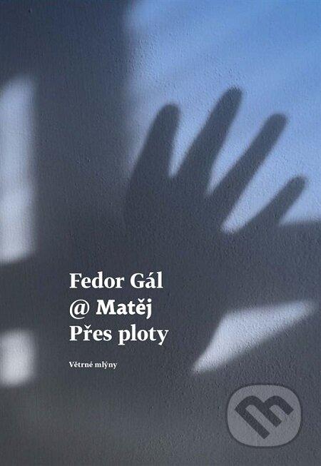 Přes ploty - Fedor Gál, Matej