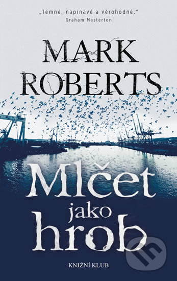 Mlčet jako hrob - Mark Roberts