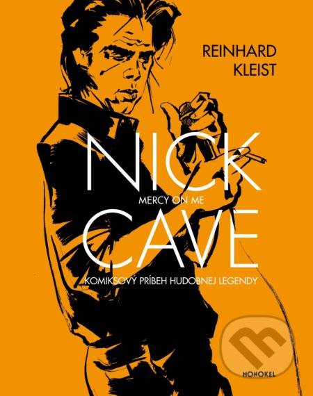Nick Cave: Mercy on Me - Reinhard Kleist