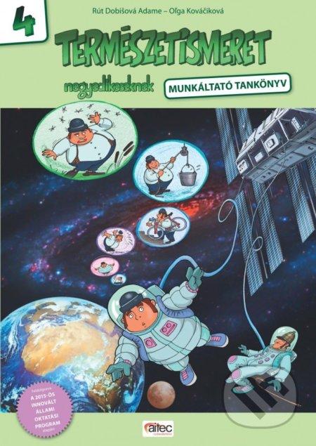 Természetismeret 4 (munkáltató tankönyv) - Rút Dobišová Adame, Oľga Kováčiková