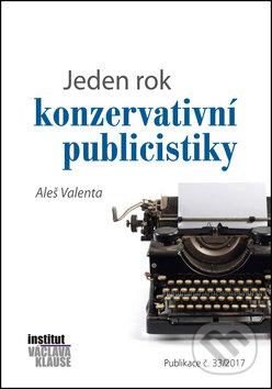 Jeden rok konzervativní publicistiky - Aleš Valenta