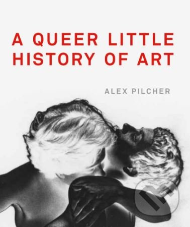 A Queer Little History of Art - Alex Pilcher