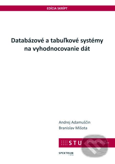 Databázové a tabuľkové systémy na vyhodnocovanie dát - Andrej Adamuščin