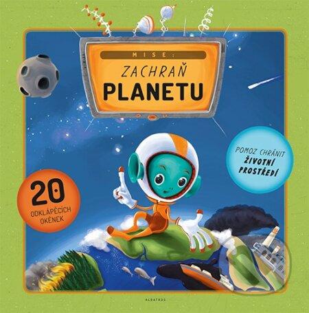 Mise: Zachraň planetu - Helena Haraštová, Štěpánka Sekaninová, Jakub Cenkl (ilustrácie)