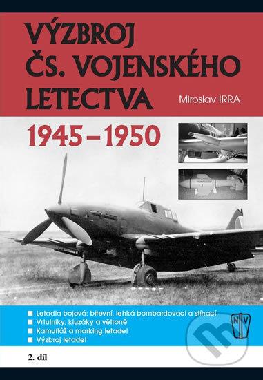 Výzbroj československého vojenského letectva 1945-1950 - Miroslav Irra