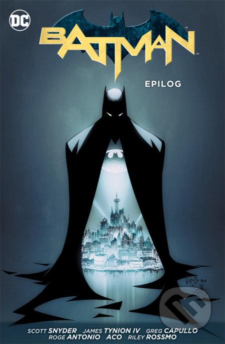 Batman 10: Epilog - Scott Snyder, James Tynion IV, Ray Fawkes, Greg Capullo (Ilustrácie), Roge Antonio (Ilustrácie), Aco (Ilustrácie), Riley Rossmo (Ilustrácie), Danny Miki (Ilustrácie), Brian Level (Ilustrácie)