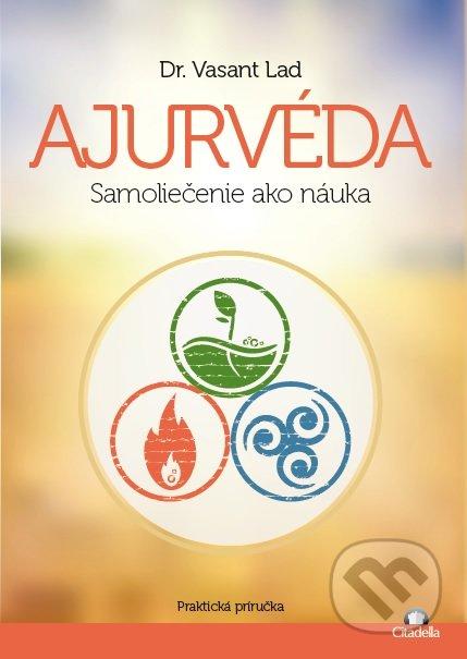 Ajurvéda - Samoliečenie ako náuka - Dr. Vasant Lad
