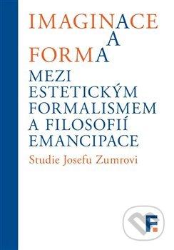 Fatimma.cz Imaginace a forma. Mezi estetickým formalismem a filosofií emancipace Image