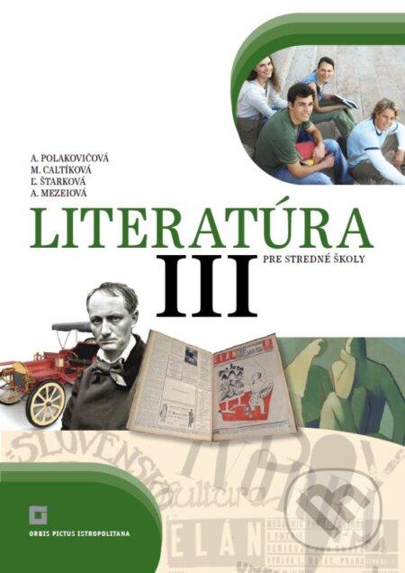 Literatúra III. pre stredné školy - Alena Polakovičová, Milada Caltíková a kolektív