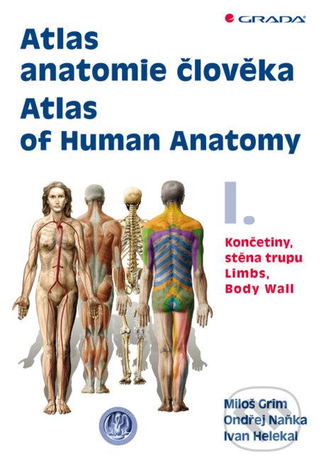 Atlas anatomie člověka I. - Atlas of Human Anatomy I. - Miloš Grim, Ondřej Naňka, Ivan Helekal