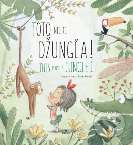 Toto nie je džungľa! / This is not a jungle! - Susanna Isern, Rocio Bonilla (ilustrácie)