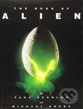 The Book of Alien - Paul Scanlon, Michael Gross