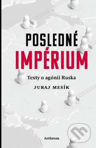 Posledné impérium Texty o agónii Ruska Kniha Posledné impérium – Texty o agónii Ruska hovorí o rizikách, ktoré pre nás, Slovákov a Európanov, predstavuje a aj v blízkej budúcnosti bude predstavovať Rusko, ale predovšetkým naša vlastná hlúposť, naivita a historické (bez)ved