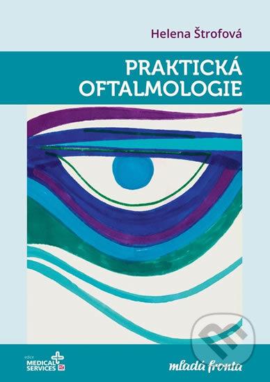Praktická oftalmologie - Helena Štrofová
