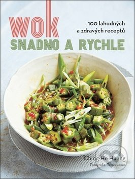 Wok snadno a rychle - Ching-He Huang
