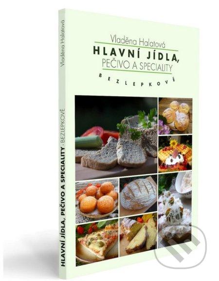 Hlavní jídla, pečivo a speciality - bezlepkově - Vladěna Halatová