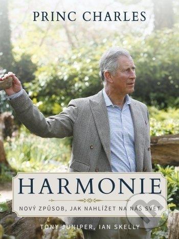 Princ Charles - Harmonie - Tony Juniper, Ian Skelly