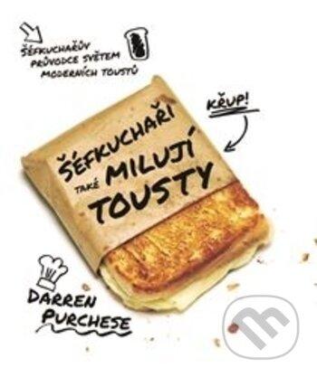 Šéfkuchaři také milují tousty - Darren Purchese