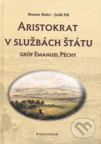 Aristokrat v službách štátu - Roman Holec, Júlia Pálová