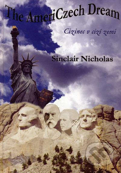 The AmeriCzech Dream - Sinclair Nicholas
