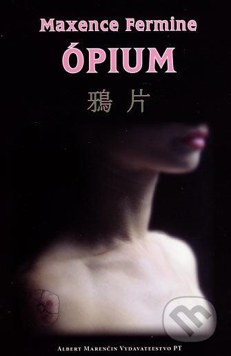 Ópium - Maxence Fermine