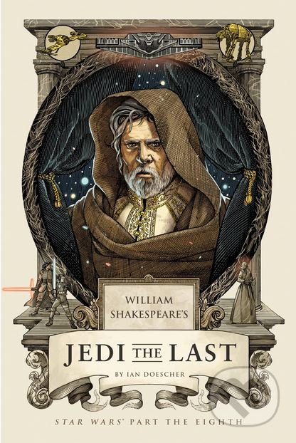 William's Shakespeare's Jedi the Last - Ian Doescher