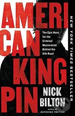 American Kingpin - Nick Bilton