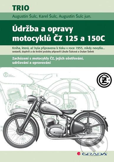 Údržba a opravy motocyklů ČZ 125 a 150C - Karel Šulc, Augustin Šulc