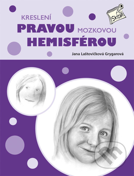 Kreslení pravou mozkovou hemisférou - Jana Laštovičková Grygarová