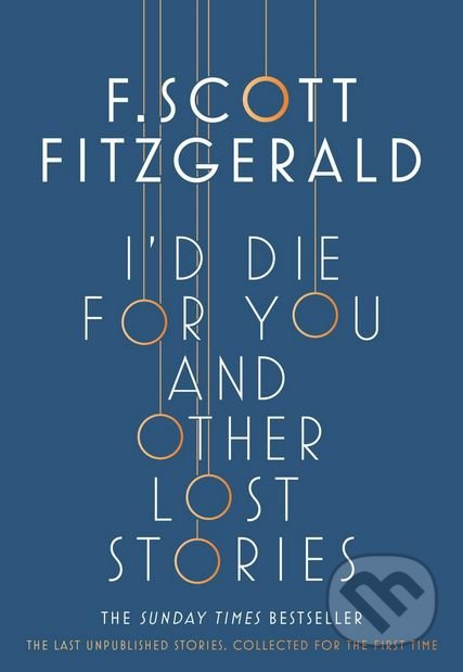 I'd Die for You and Other Lost Stories - Francis Scott Fitzgerald