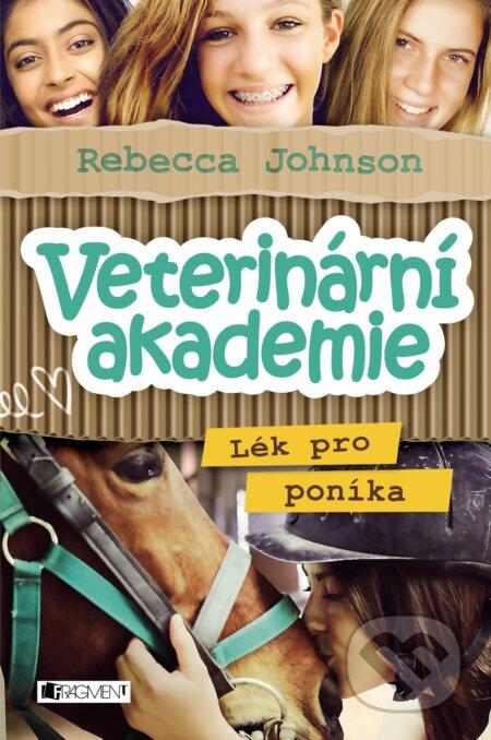 Veterinární akademie: Lék pro poníka - Rebecca Johnson