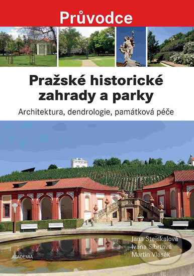 Pražské historické zahrady a parky - Jana Stejskalová