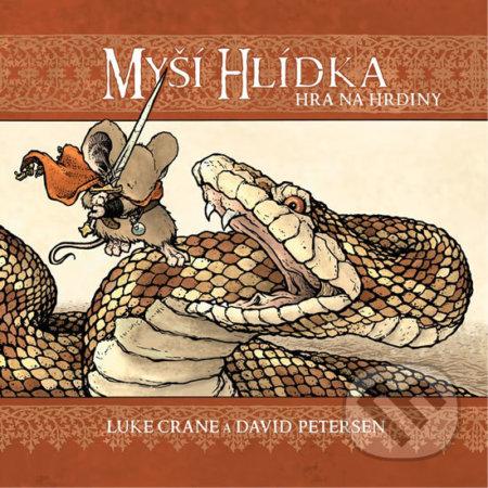 Myší hlídka 4: Hra na hrdiny - David Petersen, Luke Crane