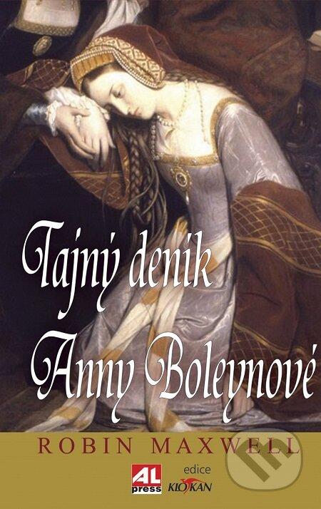 Tajný deník Anny Boleynové - Robin Maxwell