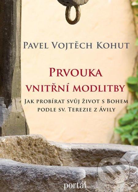 Prvouka vnitřní modlitby - Pavel Vojtěch Kohut