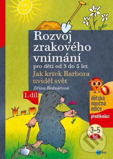 Rozvoj zrakového vnímání pro děti od 3 do 5 let (1. díl) - Jiřina Bednářová, Richard Šmarda (ilustrá