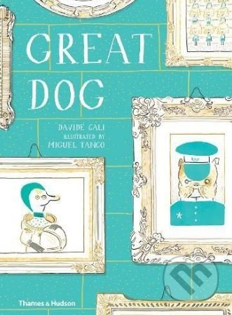 Great Dog - Davide Cali, Miguel Tanco (ilustrácie)