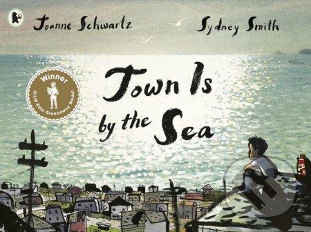 Town is by the Sea - Joanne Schwartz, Sydney Smith (ilustrácie)