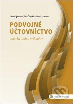 Podvojné účtovníctvo - Jana Kajanová, Viera Ölvecká, Darina Saxunová