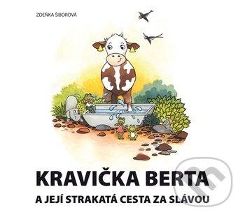 Kravička Berta a její strakatá cesta za slávou - Zdeňka Šiborová