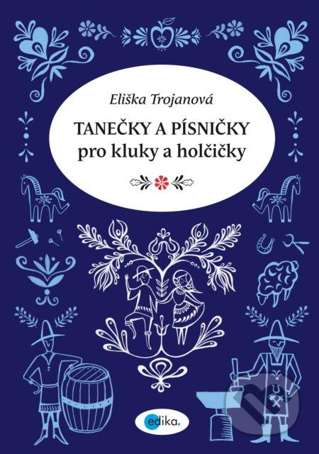 Tanečky a písničky pro kluky a holčičky - Eliška Trojanová, Kateřina Janatová (ilustrácie)
