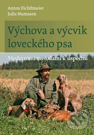 Výchova a výcvik loveckého psa - Anton Fichtlmeier
