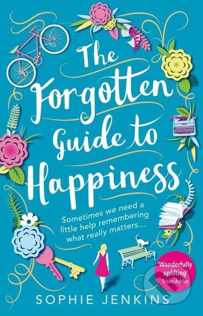 The Forgotten Guide to Happiness - Sophie Jenkins