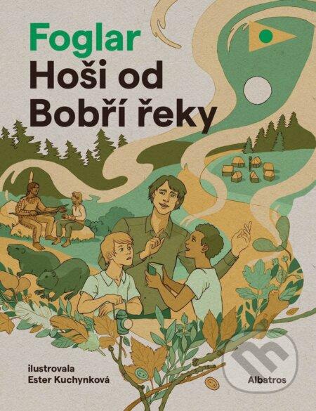 Hoši od Bobří řeky - Jaroslav Foglar, Ester Kuchynková (ilustrácie) ALBATROS
